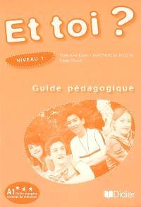 Et toi ? niveau 1, A1 Cadre européen commun de référence : guide pédagogique