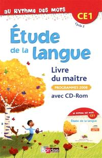 Etude de la langue, CE1 : livre du maître avec CD-ROM : programmes 2008