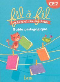 Fil à fil CE2 : lectures et mise en réseau : guide pédagogique
