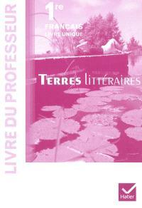 Français 1re, livre unique : livre du professeur