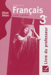 Français 3e : livre unique, livre du professeur