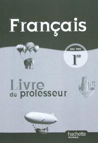 Français bac pro 1re : livre du professeur