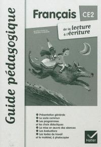 Français CE2 : de la lecture à l'écriture : guide pédagogique