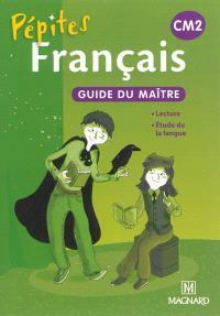 Français CM2 : lecture, étude de la langue : guide du maître