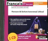 Français terminale bac pro : bibliothèque sonore, parcours de lecture transversal Littoral : 1 CD, matériel collectif pour la classe