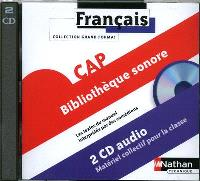 Français, CAP : bibliothèque sonore : 2 CD audio, matériel collectif pour la classe