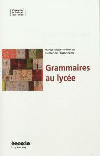 Grammaires au lycée : un enseignement à (ré)inventer