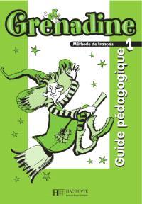 Grenadine, méthode de français, niveau 1 : guide pédagogique