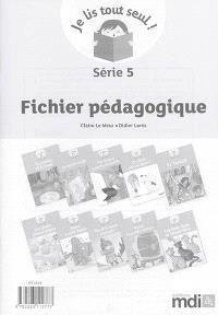 Je lis tout seul ! : série 5 : fichier pédagogique