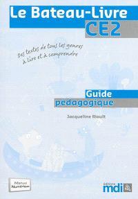 Le bateau-livre CE2 : guide pédagogique : des textes de tous les genres à lire et à comprendre