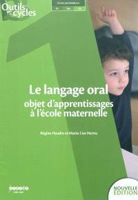 Le langage oral : objet d'apprentissages à l'école maternelle