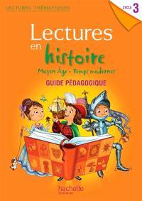 Lectures en histoire cycle 3 : Moyen Age, temps modernes : guide pédagogique