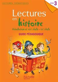 Lectures en histoire cycle 3 : Révolution et XIXe-XXe siècle : guide pédagogique