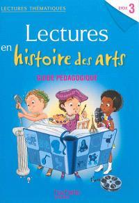 Lectures en histoire des arts cycle 3 : guide pédagogique