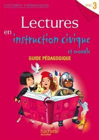 Lectures en instruction civique et morale cycle 3 : guide pédagogique