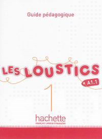 Les loustics 1, A1.1 : guide pédagogique