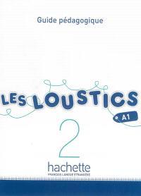 Les loustics 2, A1 : guide pédagogique