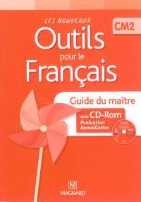 Les nouveaux outils pour le français, CM2 : guide du maître avec CD-ROM