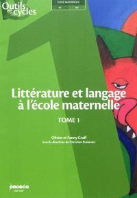 Littérature et langage à l'école maternelle. Volume 1