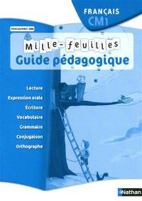 Mille-feuilles, français CM1 : guide pédagogique : programmes 2008