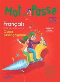 Mot de passe, français, maîtrise de la langue, CE2, cycle 3 : guide pédagogique