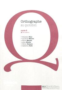 Orthographe au quotidien, cycle 3