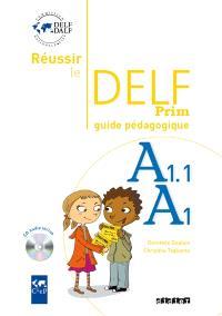 Réussir le DELF Prim, A1.1, A1 : guide pédagogique + CD