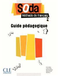 Soda, méthode de français 2 : guide pédagogique