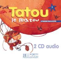 Tatou le matou, le français pour les petits, niveau 1 : CD audio classe