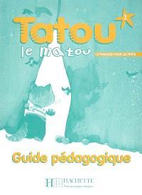 Tatou le matou, niveau 2 : le français pour les petits : méthode d'enseignement du français langue étrangère aux jeunes enfants : guide pédagogique