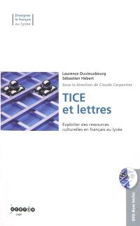 TICE et lettres : exploiter des ressources culturelles en français au lycée
