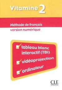 Vitamine 2 : méthode de français : version numérique