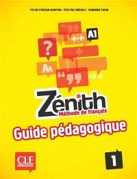 Zénith 1, A1 : méthode de français : guide pédagogique