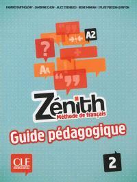 Zénith 2, A2 : méthode de français : guide pédagogique