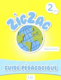 Zigzag, A1.2 : guide pédagogique