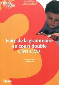 Faire de la grammaire en cours double CM1-CM2 : cycle des approfondissements, CM1-CM2