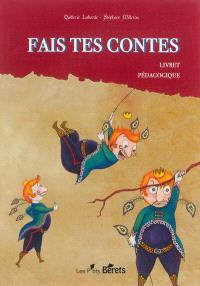 Fais tes contes : livret pédagogique