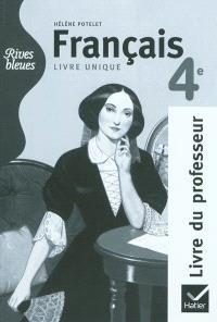 Français 4e : livre unique : livre du professeur