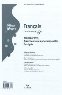 Français 6e : livre unique : transparents, questionnaires photocopiables, corrigés