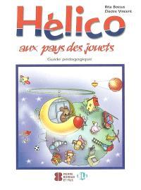 Hélico aux pays des jouets : guide pédagogique