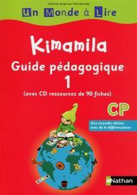 Kimamila CP : guide pédagogique. Volume 1