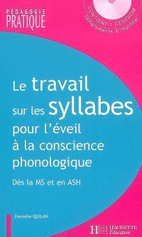 Le travail sur les syllabes pour l'éveil à la conscience phonologique : des activités et des jeux pour manipuler les syllabes dès la MS et en ASH