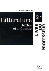 Littérature texte et méthodes, 2e : guide pédagogique