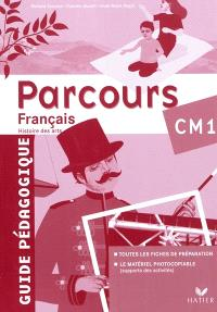 Parcours, français CM1 cycle 3 : guide pédagogique : conforme au socle commun et aux nouveaux programmes