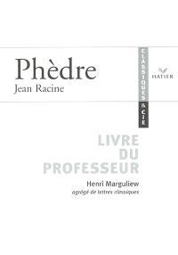 Phèdre, Jean Racine : livre du professeur