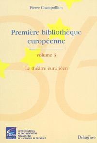 Première bibliothèque européenne. Volume 3, Le théâtre européen