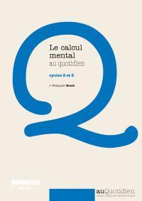 Le calcul mental au quotidien : cycles 2 et 3
