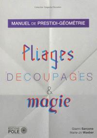 Pliages, découpages & magie : manuel de prestidi-géométrie