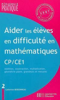 Aider les élèves en difficulté en mathématiques, CP-CE1. Volume 2, Addition, soustraction, multiplication, géométrie plane, grandeurs et mesures