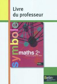 Maths 2e : livre du professeur : nouveau programme 2009